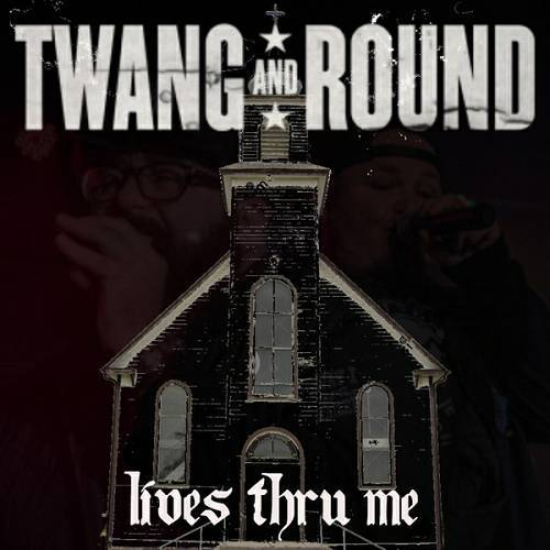 Twang And Round - Lives Thru Me cover