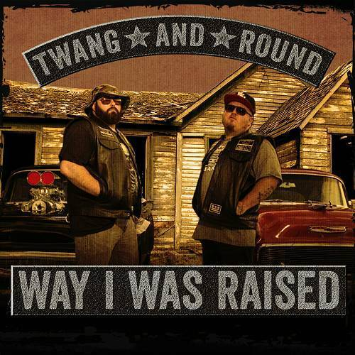Twang And Round - Way I Was Raised cover