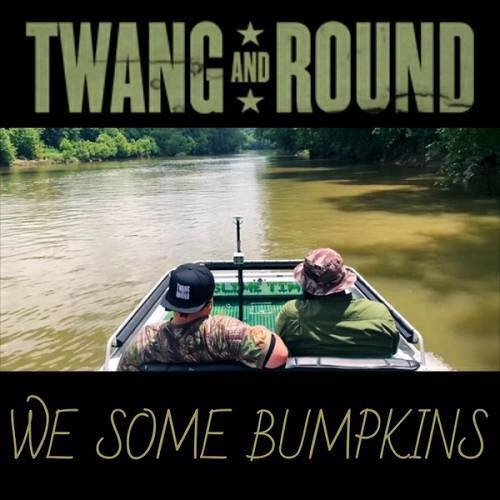 Twang And Round - We Some Bumpkins cover