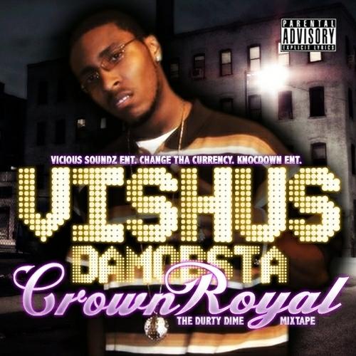 Vishus DaMobsta - Crown Royal cover