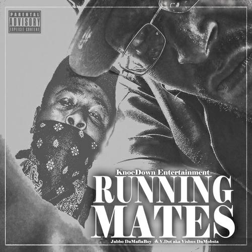 Jabbo DaMafiaBoy & V.Dot aka Vishus DaMobsta - Running Mates cover