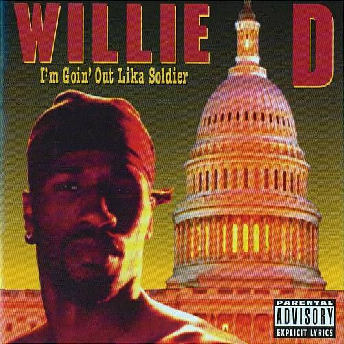 Willie D - I`m Goin` Out Lika Soldier cover