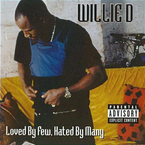 Willie D - Loved By Few, Hated By Many cover