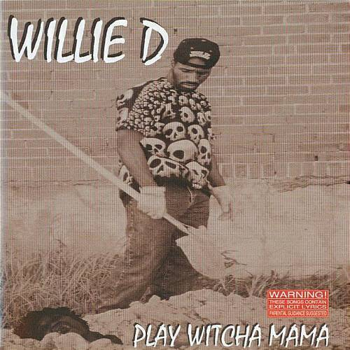 Willie D - Play Witcha Mama cover