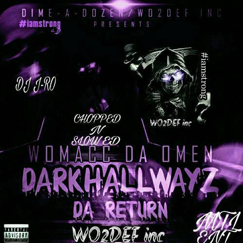 Womacc Da Omen - Darkhallwayz Da Return (chopped n slowed) cover