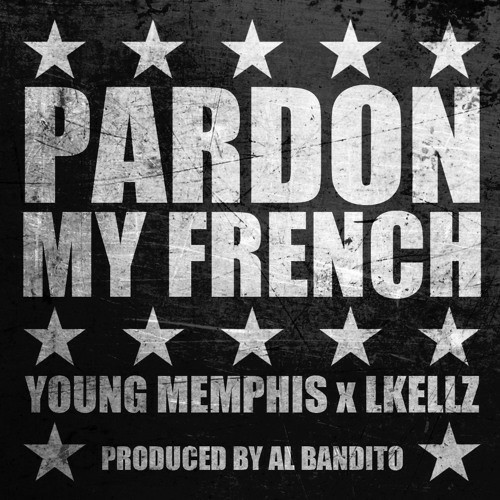 Young Memphis & LKellz - Pardon My French cover