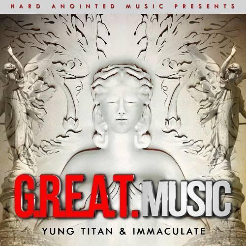 Yung Titan & Immaculate - G.R.E.A.T. Music cover