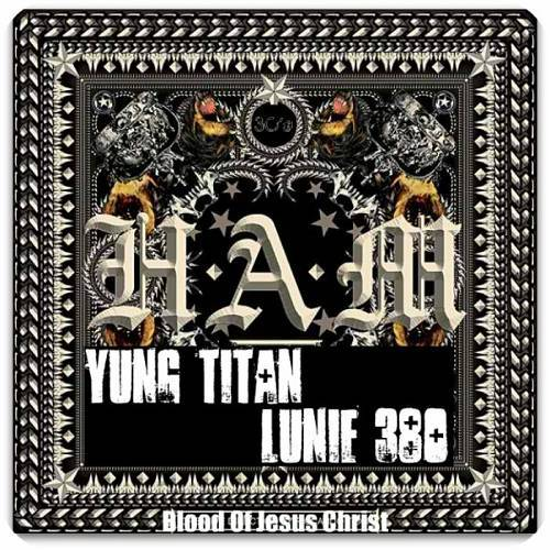 Lunie 3-80 & Yung Titan - H.A.M. cover